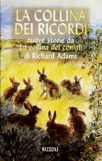 Sbt la collina dei ricordi nuove storie da la collina dei conigli genere storie di animali narrativa per adulti narrativa per ragazzi fandeluxe Images