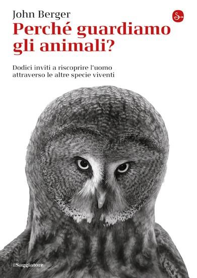 Biblioteca cantonale di locarno perch guardiamo gli animali dodici inviti a riscoprire luomo attraverso le altre specie viventi 2016 590 zoologia segn 59 fandeluxe Gallery