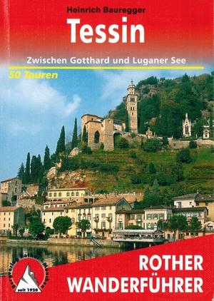 Biblioteca cantonale di locarno bauregger heinrich tessin 50 ausgewhlte wanderungen rund um den luganer see und den lago maggiore im mendrisiotto im maggiatal mit seinen fandeluxe Gallery