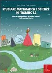 6adb5e47de Studiare matematica e scienze in italiano L2: unità di apprendimento per  alunni stranieri della scuola primaria (varia) Segn.: ALLOGLOTTI