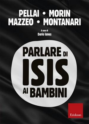Parlare di ISIS ai bambini (Politica) Segn.  323.2 PARL Notizia nel  catalogo scolastico 6e30241d3d7