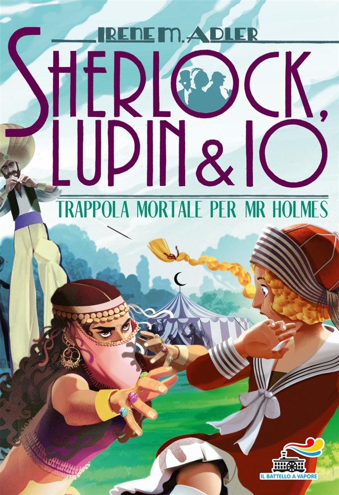 ff285e3569 Sherlock, Lupin e io [18] : trappola mortale per Mr Holmes (Narrativa in  italiano - ragazzi)